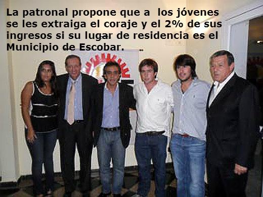 Empresarios de Escobar proponen que a los jóvenes se les extraiga el coraje y el 2% de sus ingresos.